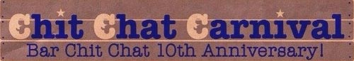 Bar Chit Chat 10th Anniversary『Chit Chat Carnival』